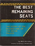 img - for Best Remaining Seats: The Story of the Golden Age of the Movie Palace book / textbook / text book