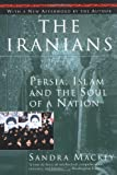 The Iranians: Persia, Islam and the Soul of a Nation (0452275636) by MacKey, Sandra