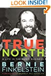 True North: A Life Inside the Music B...