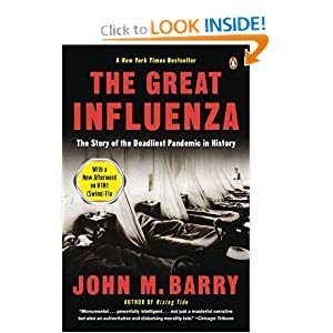 The Great Influenza: The Story of the Deadliest Pandemic in History by