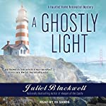 A Ghostly Light: Haunted Home Renovation Series, Book 7 | Juliet Blackwell