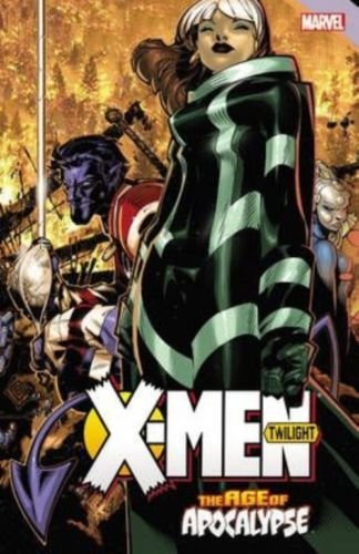 [NEW X-Men: Age of Apocalypse: Twilight by Tony Bedard Paperback Book (English) F] (Rogue X Men Days Of Future Past Costume)