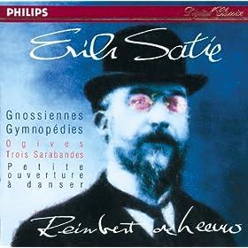 Satie: Gnossiennes; Gymnop�dies; Ogives; Trois Sarabandes; Petite ouverture � danser.
