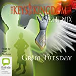 Grim Tuesday: The Keys to the Kingdom, Book 2 (       UNABRIDGED) by Garth Nix Narrated by Allan Corduner