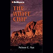 The White Chip: A Five Star Western | Nelson C. Nye