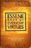 Essene Book of Everyday Virtues: Spiritual Wisdom From the Dead Sea Scrolls