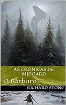As Crônicas De Midgard: O Bárbaro (fronteiras Do Apocalipse Livro 1) (portuguese Edition)