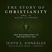 The Story of Christianity, Vol. 2, Revised and Updated: The Reformation to the Present Day | Justo L. González