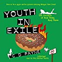 Youth in Exile: The Journals of Nick Twisp, Book Three (       UNABRIDGED) by C. D. Payne Narrated by Paul Garcia