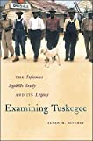 img - for Examining Tuskegee: The Infamous Syphilis Study and Its Legacy   [EXAMINING TUSKEGEE] [Hardcover] book / textbook / text book