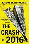 The Crash of 2016: The Plot to Destro...
