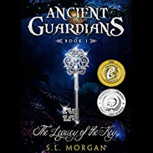 The Legacy of the Key: Ancient Guardian Series, Book 1 Audiobook by S. L. Morgan Narrated by Natasha Soudek