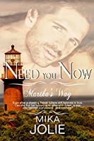 Need You Now (Martha's Way Series Book 2)