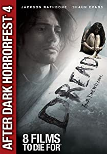 Dread (After Dark Horrorfest 4)