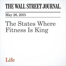The States Where Fitness Is King (       UNABRIDGED) by Rachel Bachman Narrated by Ken Borgers