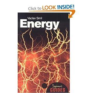 Energy: A Beginner's Guide (Beginners Guide (Oneworld)) Vaclav Smil