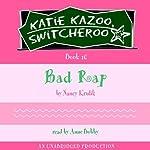 Bad Rap: Katie Kazoo, Switcheroo, Book 16 | Nancy Krulik