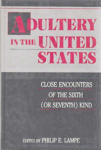 Adultery in the United States: Close Encounters of the Sixth or Seventh Kind