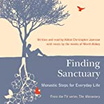 Finding Sanctuary | Abbot Christopher Jamison