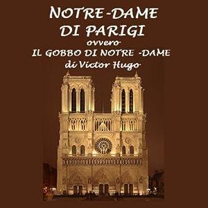 Notre Dame di Parigi: Il gobbo di Notre Dame [The Hunchback of Notre Dame] | [Victor Hugo]