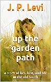 img - for Up The Garden Path: a story of lies, lust, and life in the old south book / textbook / text book