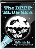The Deep Blue Sea (A Bedtime Shadow Book)