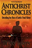 Terry James Antichrist Chronicles: Unveiling the Rise of Earth's Final Fhrer
