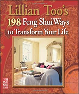 Lillian Too 39 S 198 Feng Shui Ways To Transform
