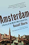 Amsterdam: A History of the Worlds Most Liberal City (Vintage)