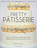 img - for Pretty Patisserie: Decorative and Delicious Ideas for Dinner Parties, Weddings, Afternoon Tea and Other Special Occasions book / textbook / text book