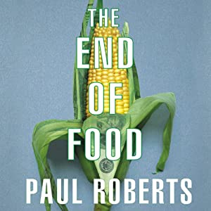 The End of Food | [Paul Roberts]