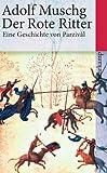 Der Rote Ritter: Eine Geschichte von Parzival