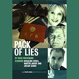 Pack of Lies (Dramatized) | [Hugh Whitemore]