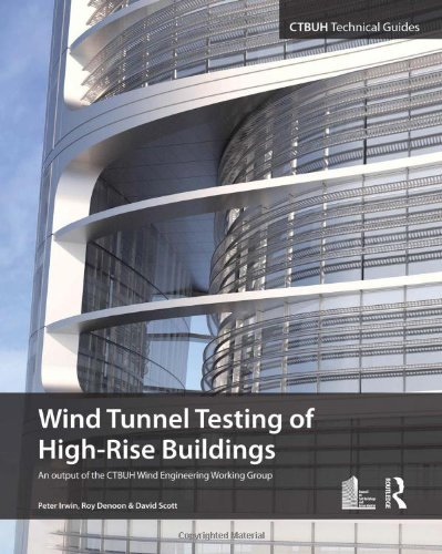 Wind Tunnel Testing of High-Rise Buildings (Ctbuh Technical Guides)