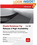 Oracle Database 11g Release 2 High Availability: Maximize Your Availability with Grid Infrastructure, RAC and Data Guard