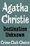 Agatha Christie Destination Unknown (Agatha Christie Facsimile Edtn)