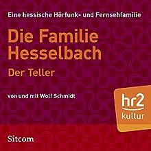 Der Teller (Die Hesselbachs 1.16) Hörspiel von Wolf Schmidt Gesprochen von: Wolf Schmidt, Sophie Engelke, Carl Luley, Joost-Jürgen Siedhoff, Heinz Staudenmeyer, Lia Wöhr