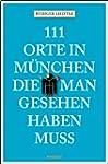 111 Orte in M�nchen, die man gesehen...