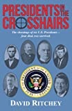Presidents in the Crosshairs