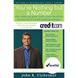 You're Nothing but a Number - Why achieving great credit scores should be on your list of wealth building strategies ~ John Ulzheimer