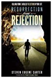 Resurrection From Rejection: Healing from 7 Areas of Rejection In Your Life