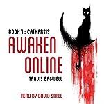Awaken Online: Catharsis | Travis Bagwell