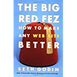 The Big Red Fez: How To Make Any Web Site Better ~ Seth Godin