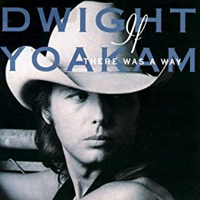 Titelbild des Gesangs Turn It On, Turn It Up, Turn Me Loose von Dwight Yoakam