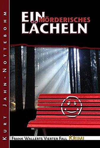 ein-morderisches-lacheln-frank-wallerts-vierter-fall-frank-wallerts-falle-4-german-edition