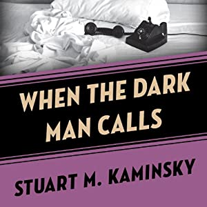 When the Dark Man Calls | [Stuart M. Kaminsky]