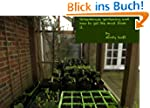 Greenhouse gardening and how to get t...