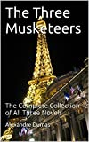Image of The Three Musketeers: The Complete Collection of All Three Novels