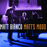 Matt Bianco - Matt'S Mood