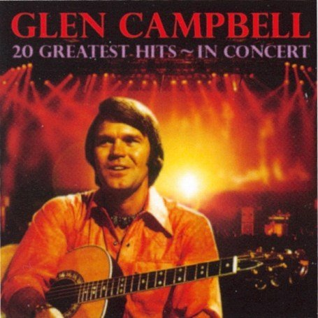 Glen Campbell - 20 Greatest Hits in Concert - Zortam Music